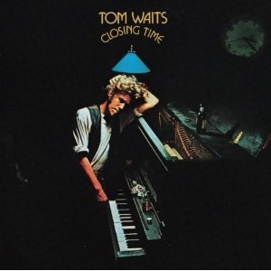 Tom Waits closing time.jpg